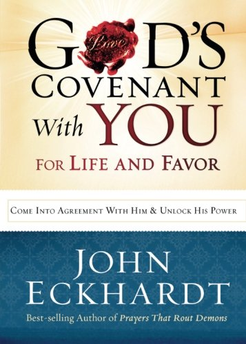 God's Covenant With You for Life and Favor: Come Into Agreement with Him and Unlock His Power PDF