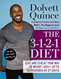 Dolvett Quince The 3-1-2-1 Diet: Eat and Cheat Your Way to Weight Loss--Up to 10 Pounds in 21 Days