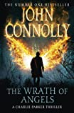 The Wrath of Angels: The Eleventh Charlie Parker Thriller John Connolly