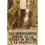 Los inmigrantes pobres en la ciudad de Mexico y la politica