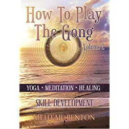 How To Play The Gong Volume 2: Skill Development