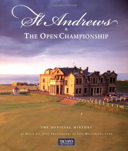 St. Andrews & The Open Championship: The Official History