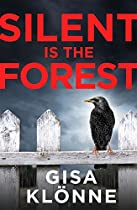 SILENT IS THE FOREST: A DEEPLY UNSETTLING THRILLER WITH A MEMORABLE HEROINE (JUDITH KRIEGER 1)