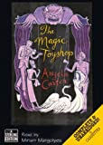 The Magic Toyshop: Complete & Unabridged
