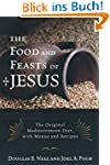 The Food and Feasts of Jesus: The Ori...