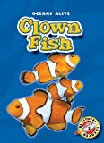 Clown Fish (Blastoff! Readers: Oceans Alive)