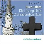 Euro-Islam. Die Lösung eines Zivilisationskonfliktes | Bassam Tibi