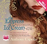 Anthony Capella The Empress of Ice Cream (Unabridged Audiobook)