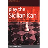 Play the Sicilian Kan: A Dynamic And Flexible Repertoire For Black ~ Johan Hellsten