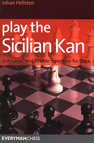 Play the Sicilian Kan: A Dynamic and Flexible Repertoire for Black