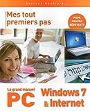 Le grand manuel du PC, Windows 7 & Internet