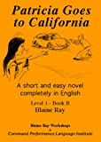 Patricia Goes to California (0929724658) by Blaine Ray