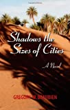 Shadows the Sizes of Cities, A Novel