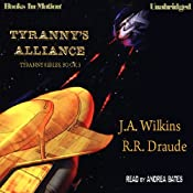 Tyranny's Alliance: Tyranny's Series, Book 3 | [J. A. Wilkins, R. R. Draude]