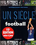 acheter livre occasion Un sicle de football 2011 - 15 me dition mise  jour