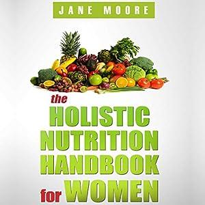 The Holistic Nutrition Handbook for Women Audiobook