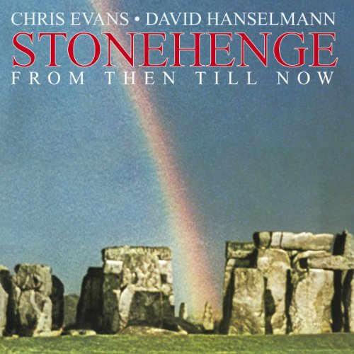 Chris/David Hanselmann Evans - Stonehenge From Then Til Now