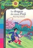 echange, troc Mary Pope Osborne - La Cabane Magique, Tome 32 : Le dragon du mont Fuji