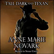 Tall Dark and Texan: Return to Stone Creek | [Anne Marie Novark]