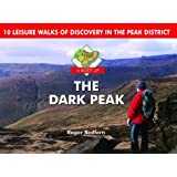 A Boot Up the Dark Peak: 10 Leisure Walks of Discovery
