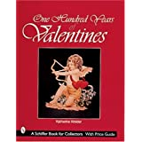 One Hundred Years of Valentines (A Schiffer Book for Collectors) ~ Katherine Kreider