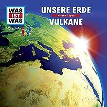 Unsere Erde / Vulkane (Was ist Was 1) Hörspiel von Matthias Falk Gesprochen von: Crock Krummbiegel, Jacob Riedl, Anna Carlsson