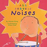 img - for All Sorts of Noises (All Sorts of Things) book / textbook / text book