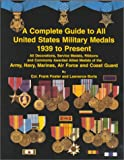 img - for Complete Guide to All United States Military Medals: 1939 to Present book / textbook / text book