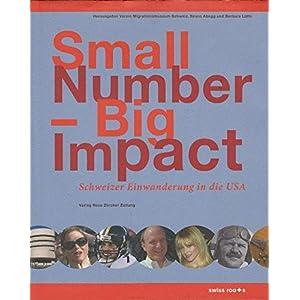 Small Number - Big Impact: Schweizer Einwanderung in die USA