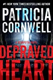 Depraved Heart: A Scarpetta Novel (Kay Scarpetta)