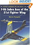 F-86 Sabre Aces of the 51st Fighter Wing