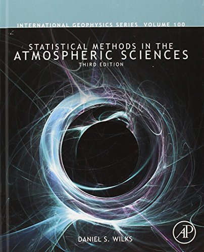 Statistical Methods in the Atmospheric Sciences, Volume 100, Third Edition (International Geophysics) PDF
