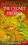 The Cygnet and the Firebird (0330330853) by PATRICIA A. MCKILLIP