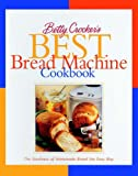 Betty Crockers Best Bread Machine Cookbook (0028630238) by Betty Crocker