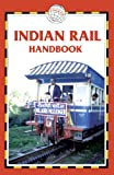 Indian Rail Handbook: Includes Timetables And 80 Maps