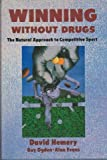img - for Winning without Drugs: Natural Approach to Competition Sport book / textbook / text book