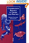 Conservation Biology in Theory and Pr...