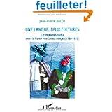 Une langue, deux cultures : Le malentendu entre la France et le Canada français (1760-1970)