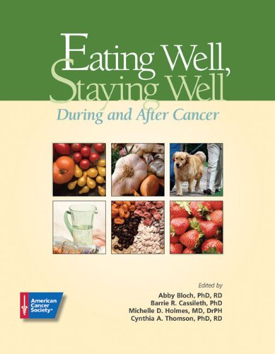 Eating Well, Staying Well, During And After Cancer
