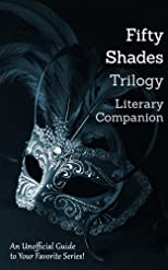 Fifty Shades Trilogy Literary Companion: 14 Complete Romance Classics (including Tess of the D'Urbervilles), Naughty Girl Reading List, Wine List, Online Resources, and MORE!