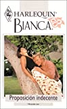 Proposicion Indecente (Indecent Proposition) (Harlequin Bianca (Spanish)) (0373335873) by Lee