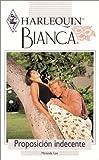 Proposicion Indecente (Indecent Proposition) (Harlequin Bianca (Spanish)) (0373335873) by Lee