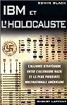 IBM et l'Holocauste. L'alliance stratégique entre l'Allemagne nazie et la plus puissante multinationale américaine