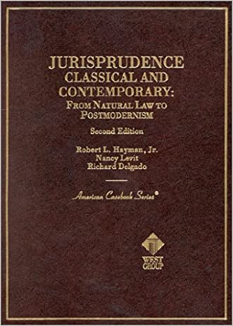 Hayman, Levit, and Delgado's Jurisprudence, Classical and Contemporary: From Natural Law to Postmodernism, 2d (American Casebook Series) (English and English Edition)