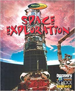 Space Exploration (Discovery Channel School Science ...