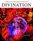 The Illustrated Guide to Divination (1841810258) by Hall, Judy