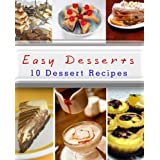 Easy Desserts: 10 Dessert Recipes ~ Emily Daniels