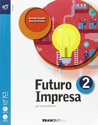 Futuro impresa. Con e-book. Con espansione online. Per le Scuole superiori: 2
