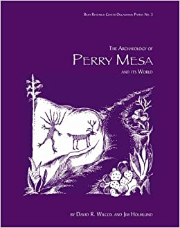The Archaeology of Perry Mesa and Its World (Bilby