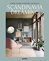 Scandinavia Dreaming : Nordic Homes, Interiors and Design.: 2 by Die Gestalten Verlag